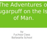 Sugarpuff adventures Ballasalla School TP